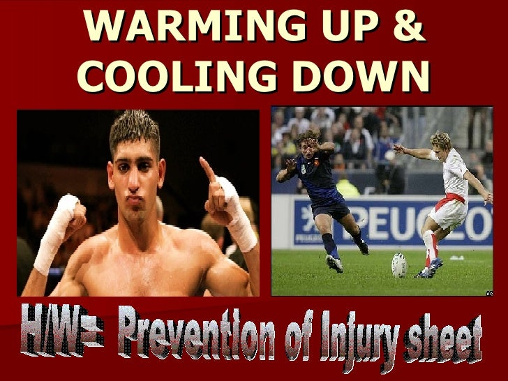 WARMING UP & COOLING DOWN H/W=  Prevention of Injury sheet