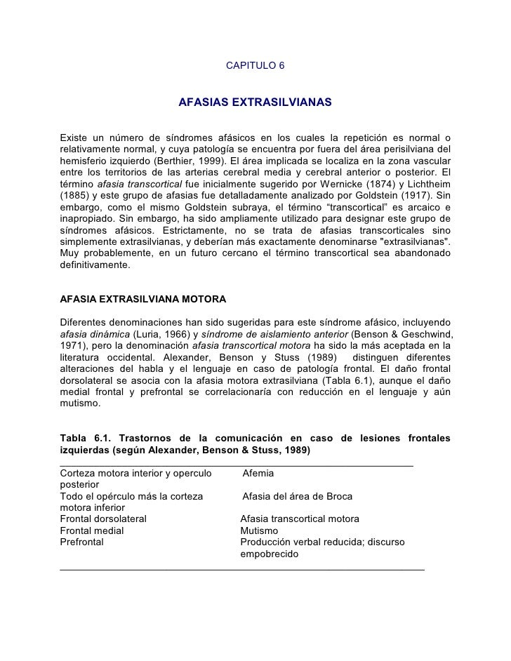 CAPITULO 6                             AFASIAS EXTRASILVIANAS   Existe un número de síndromes afásicos en los cuales la re...