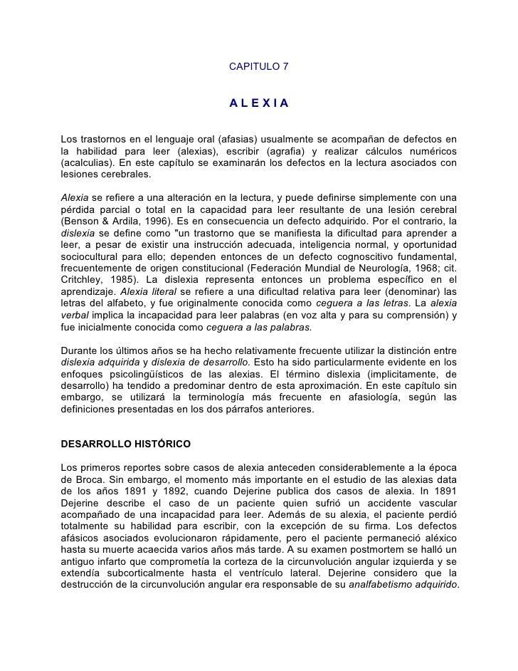 CAPITULO 7                                         ALEXIA   Los trastornos en el lenguaje oral (afasias) usualmente se aco...