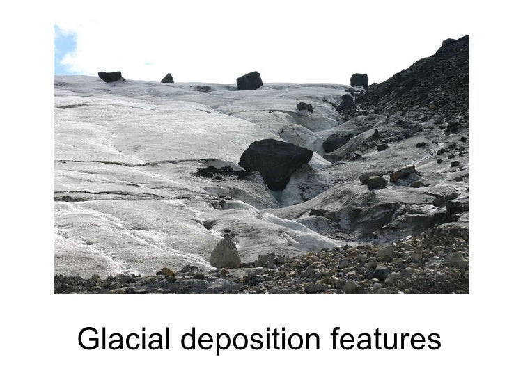 Glacial deposition features