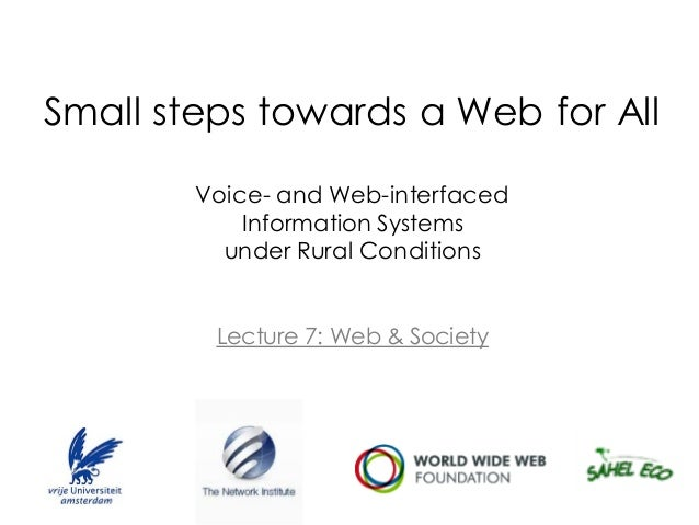 Small steps towards a Web for All        Voice- and Web-interfaced            Information Systems          under Rural Con...
