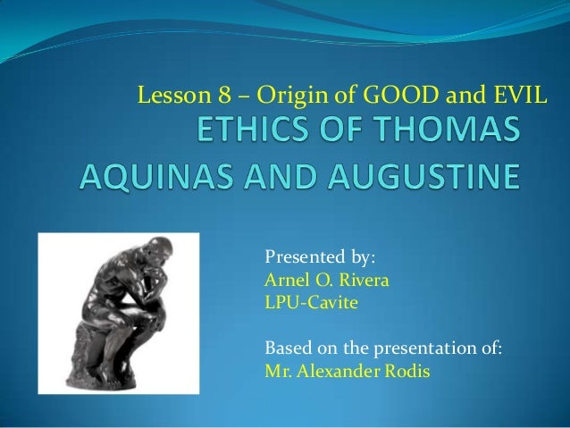 Lesson 8 – Origin of GOOD and EVIL Presented by: Arnel O. Rivera LPU-Cavite Based on the presentation of: Mr. Alexander Ro...