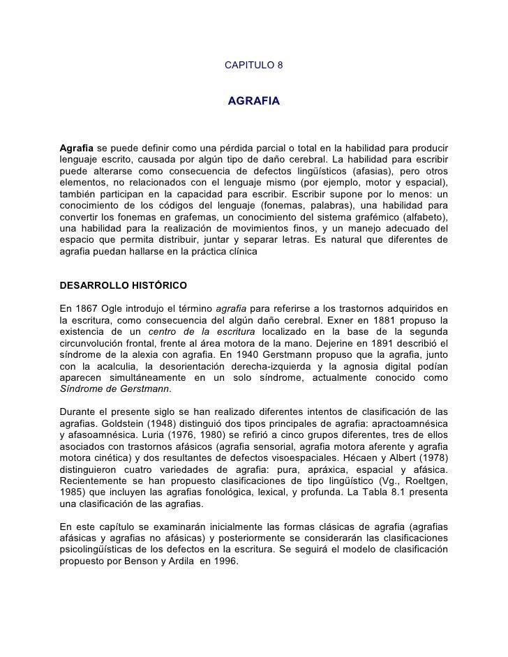 CAPITULO 8                                         AGRAFIA    Agrafia se puede definir como una pérdida parcial o total en...