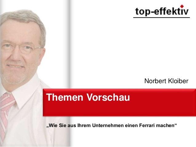 """Themen Vorschau """"Wie Sie aus Ihrem Unternehmen einen Ferrari machen"""" Norbert Kloiber"""