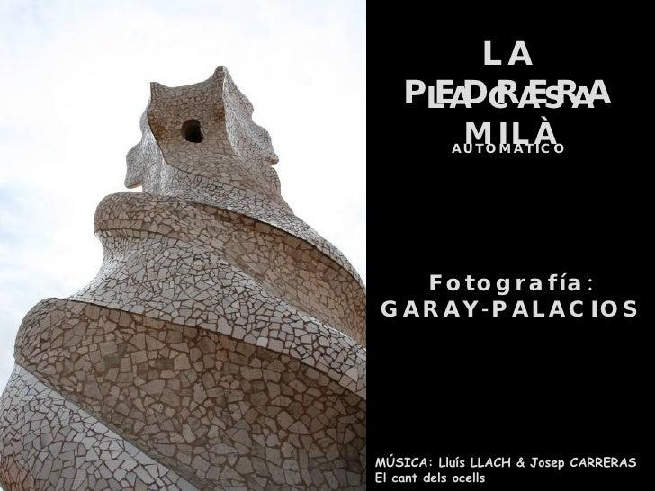LA PEDRERA LA CASA MILÀ MÚSICA: Lluís LLACH & Josep CARRERAS El cant dels ocells AUTOMÁTICO Fotografía: GARAY-PALACIOS