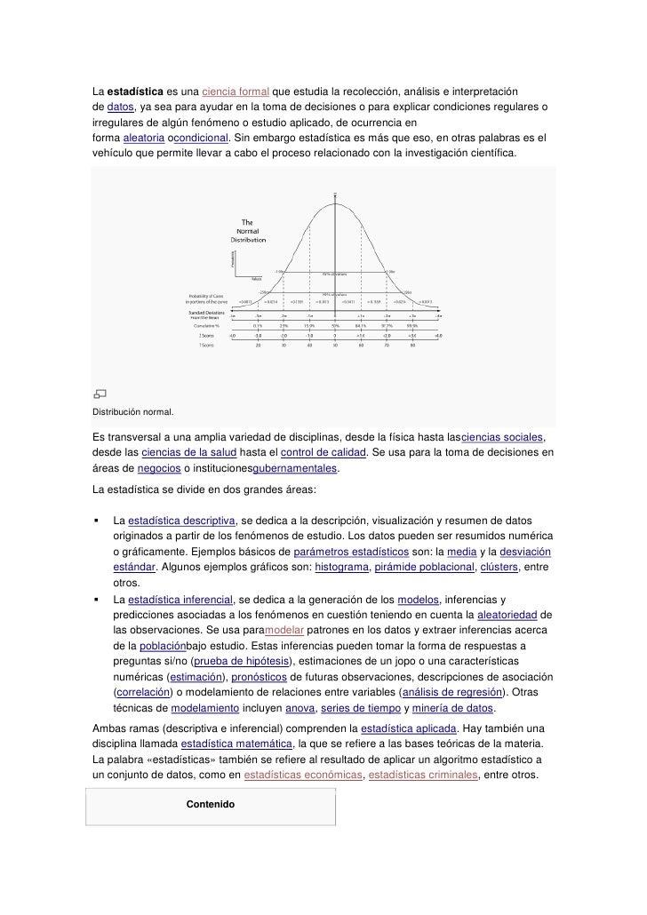 La estadística es una ciencia formal que estudia la recolección, análisis e interpretaciónde datos, ya sea para ayudar en ...