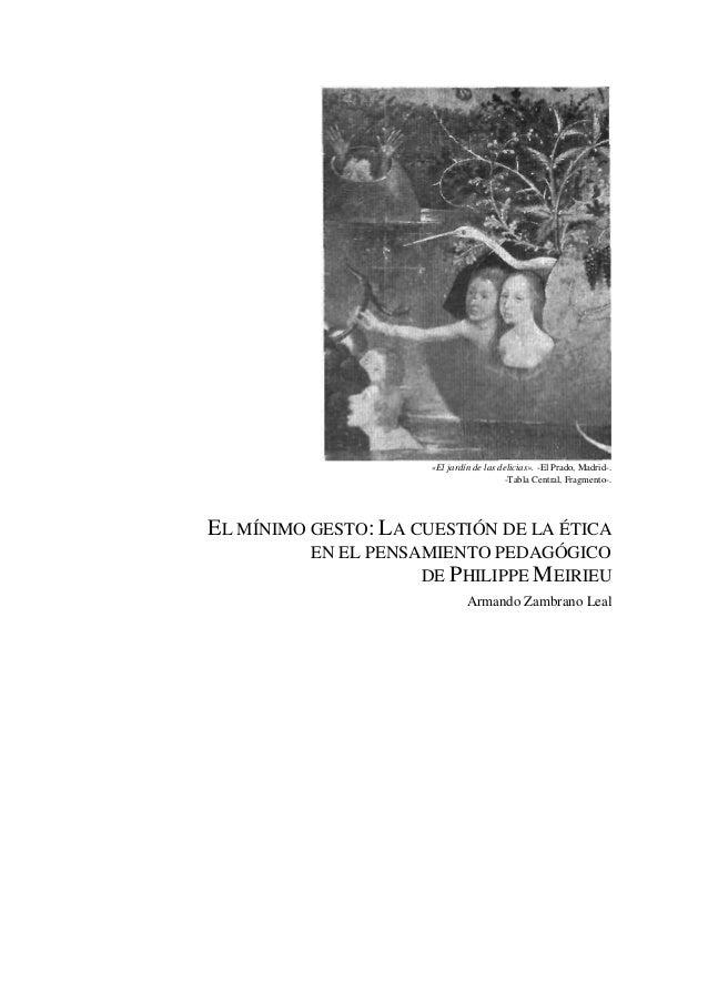«El jardín de las delicias». -El Prado, Madrid-. -Tabla Central, Fragmento-. EL MÍNIMO GESTO: LA CUESTIÓN DE LA ÉTICA EN E...
