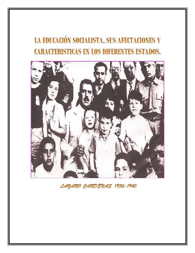La Educación Socialista En México fue el resultado de la reforma constitucional de1934, esta fue una de las experiencias e...