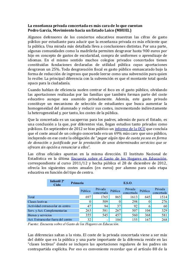 La enseñanza privada concertada es más cara de lo que cuentanPedro García, Movimiento hacia un Estado Laico (MHUEL)Algunos...