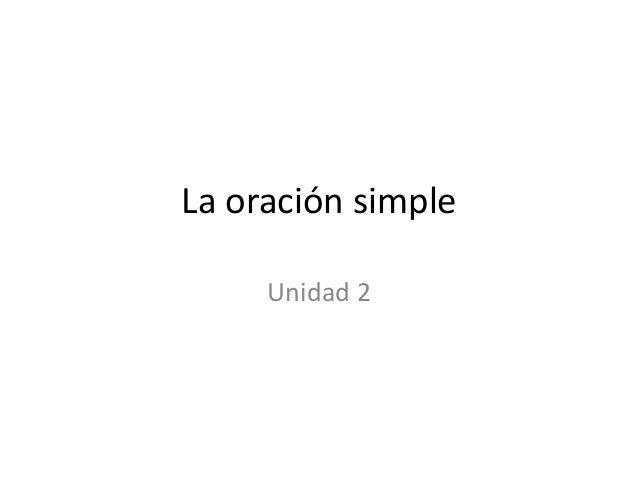 La oración simpleUnidad 2