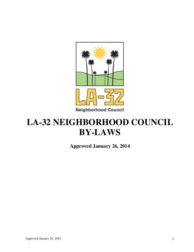Approved January 26, 2014 1 LA-32 NEIGHBORHOOD COUNCIL BY-LAWS Approved January 26, 2014