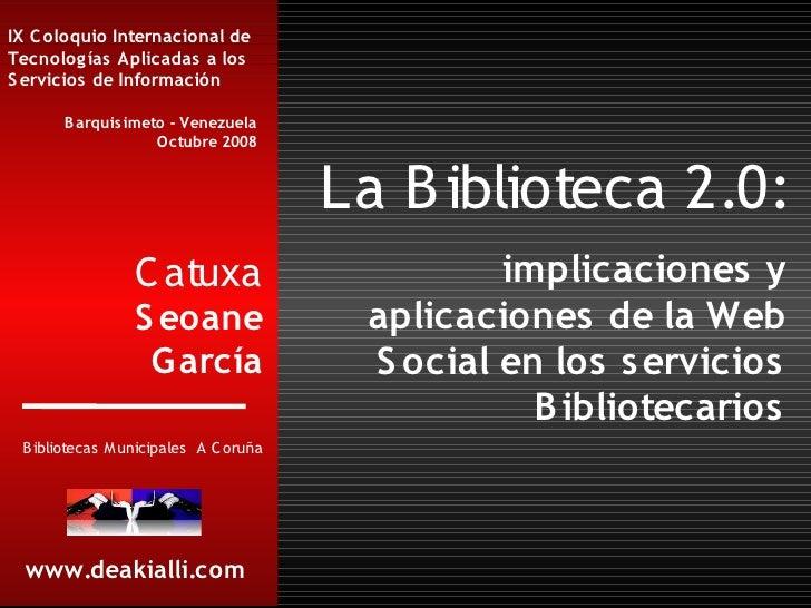 IX C oloquio Internacional de Tecnolog ías Aplicadas a los S ervicios de Información        B arquis imeto - Venezuela    ...