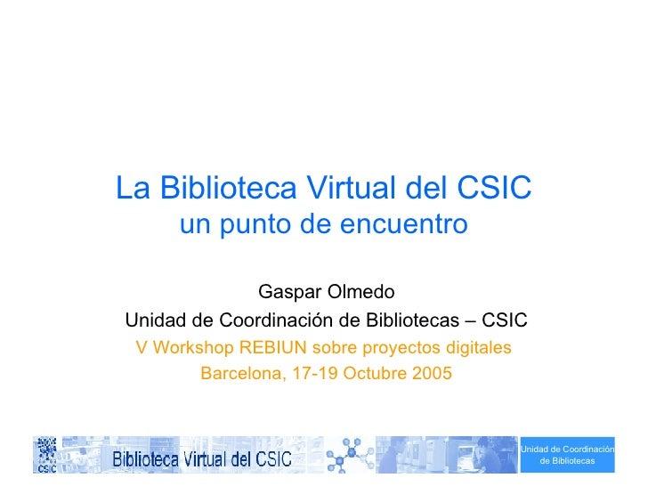 La Biblioteca Virtual del CSICun punto de encuentro