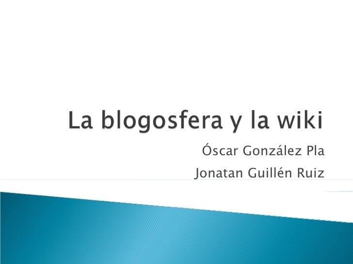 Óscar González Pla Jonatan Guillén Ruiz