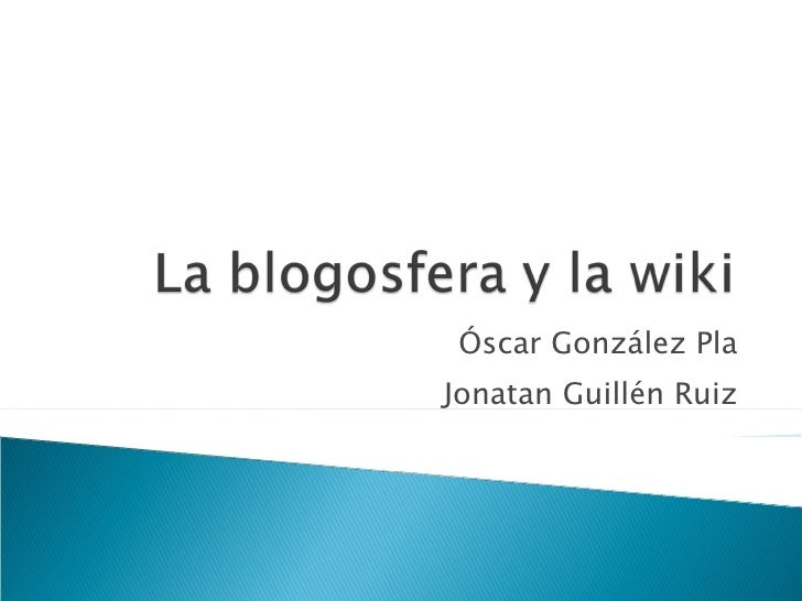 La Blogosfera Y La Wiki