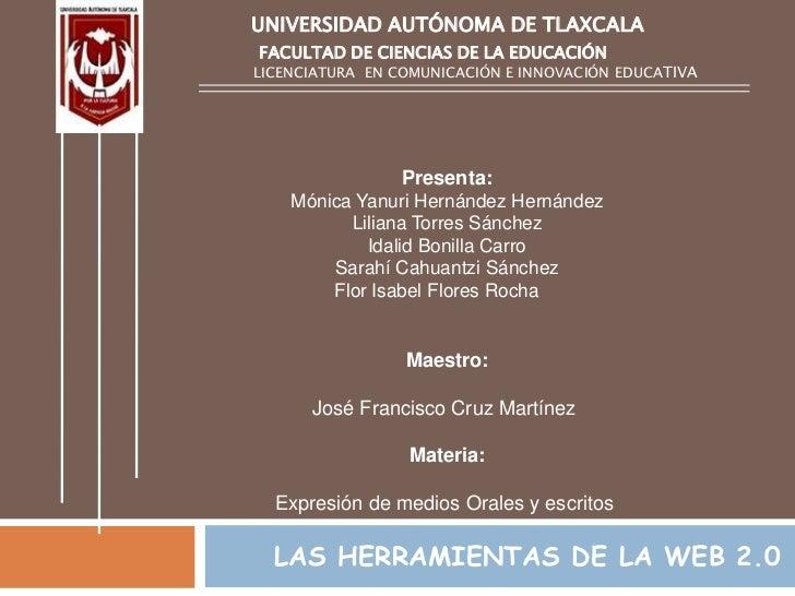 UNIVERSIDAD AUTÓNOMA DE TLAXCALA <br />FACULTAD DE CIENCIAS DE LA EDUCACIÓN<br />LICENCIATURA  EN COMUNICACIÓN E I...