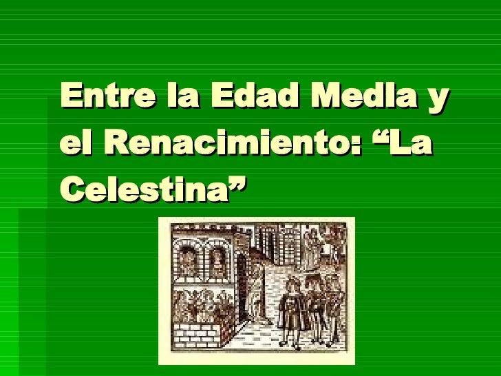 """Entre la Edad Media y el Renacimiento: """"La Celestina"""""""