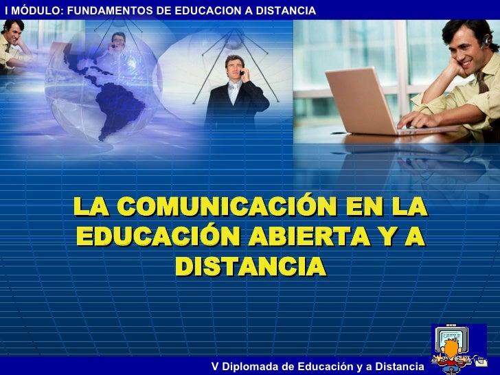LA COMUNICACIÓN EN LA EDUCACIÓN ABIERTA Y A DISTANCIA
