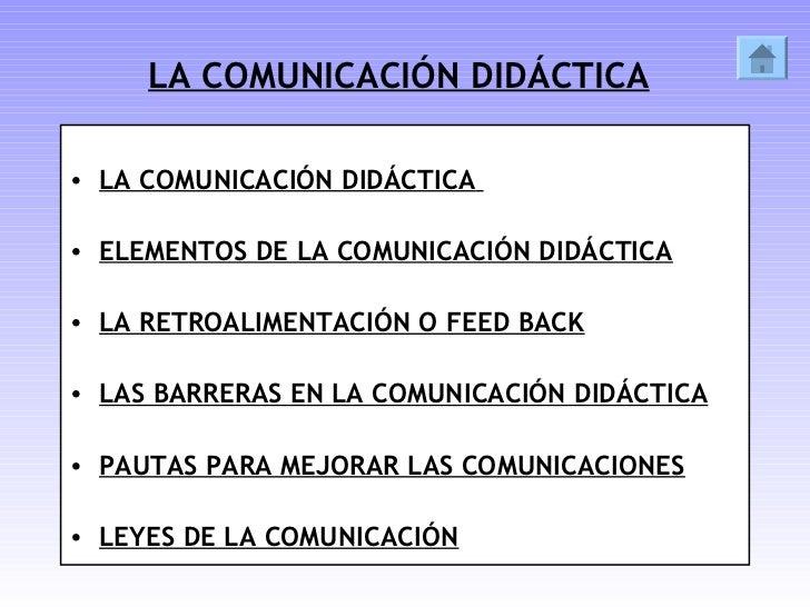 LA COMUNICACIÓN DIDÁCTICA• LA COMUNICACIÓN DIDÁCTICA• ELEMENTOS DE LA COMUNICACIÓN DIDÁCTICA• LA RETROALIMENTACIÓN O FEED ...