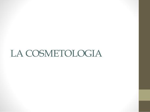LA COSMETOLOGIA