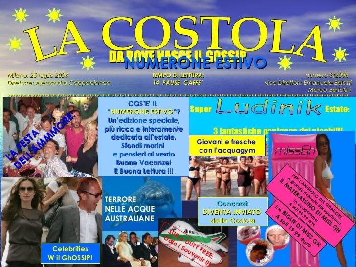 NUMERONE ESTIVO   Milano, 25 luglio 2008   TEMPO DI LETTURA:  numero 3/2008   Direttore: Alessandra Cappabianca   14  PA...
