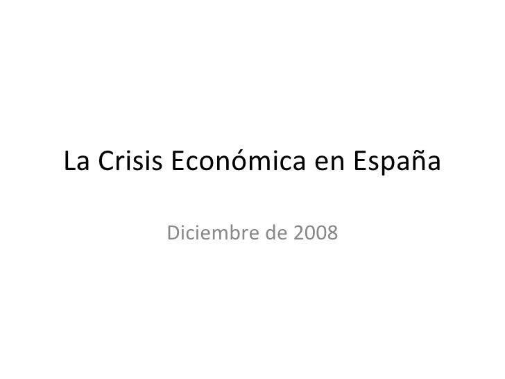 La Crisis Económica en España Diciembre de 2008