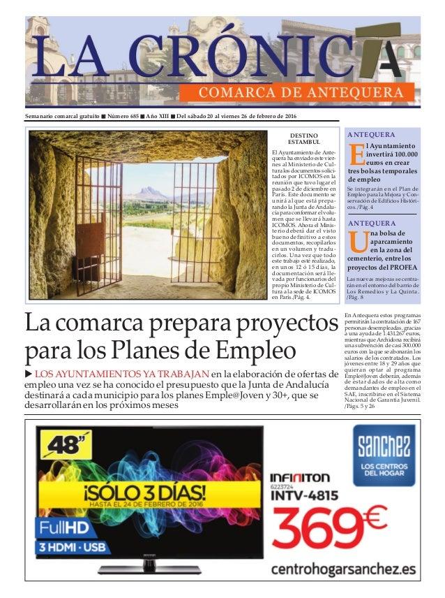Semanario comarcal gratuito n Número 685 n Año XIII n Del sábado 20 al viernes 26 de febrero de 2016 E l Ayuntamiento inve...