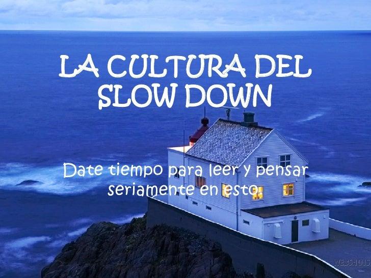La cultura del slowdown