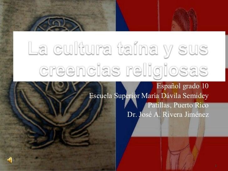 Español grado 10 Escuela Superior María Dávila Semidey Patillas, Puerto Rico Dr. José A. Rivera Jiménez