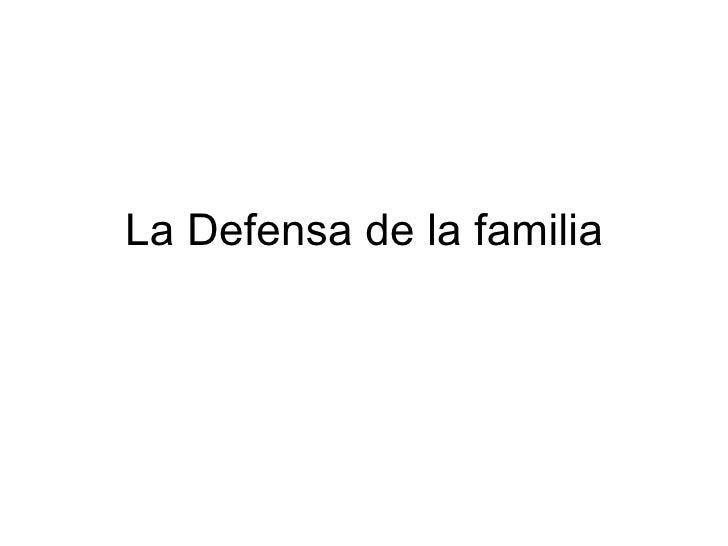 La Defensa de la familia