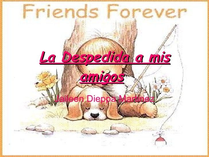 La Despedida a mis amigos   Jaileen Dieppa Martinez