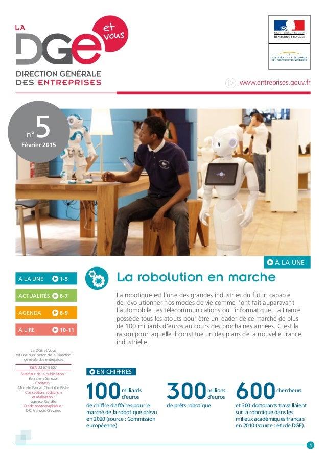 EN CHIFFRES À LA UNE 1-5 ACTUALITÉS 6-7 AGENDA 8-9 À LIRE 10-11 Octobre 2014 La robolution en marche La robotique est ...