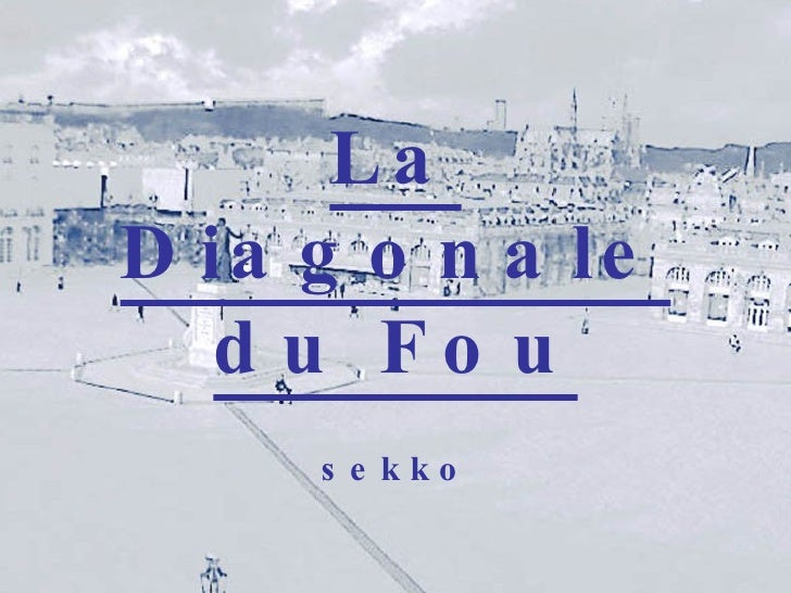 La Diagonale du Fou sekko