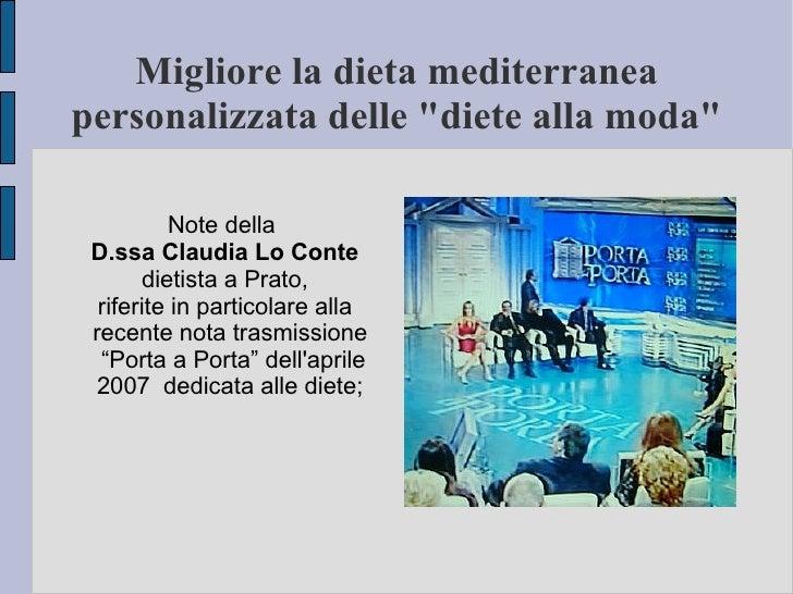 """Migliore la dieta mediterranea personalizzata delle """"diete alla moda""""            Note della  D.ssa Claudia Lo Conte       ..."""