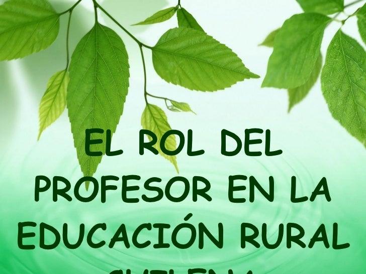 EL ROL DEL PROFESOR EN LA EDUCACIÓN RURAL CHILENA