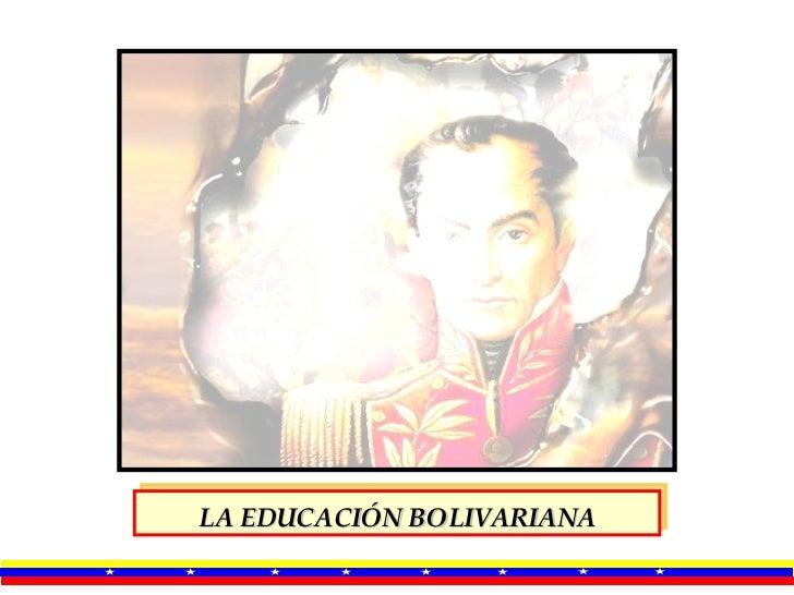 LA EDUCACION BOLIVARIANA