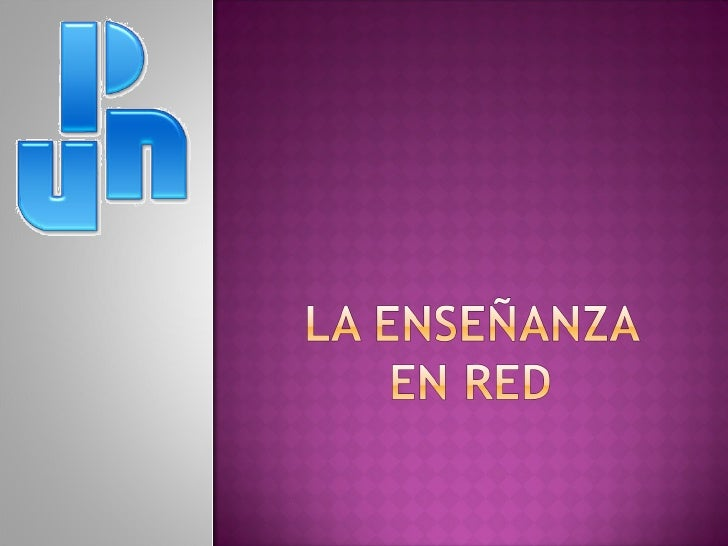 La Enseñanza En Red UPN