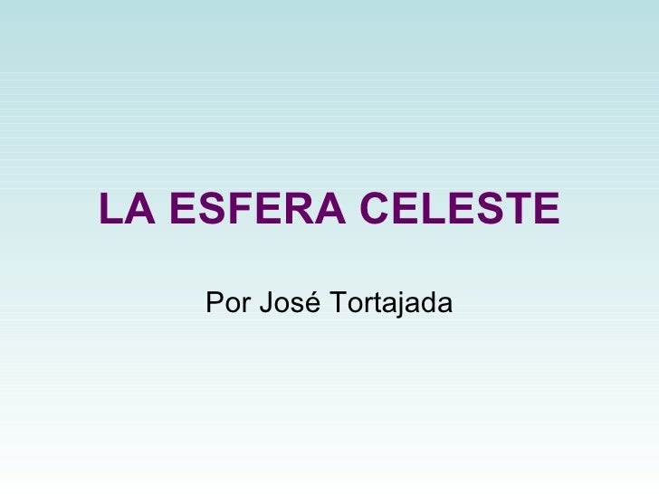 LA ESFERA CELESTE Por José Tortajada