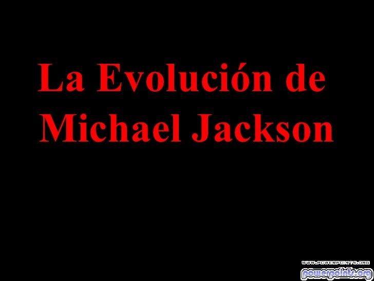 La Evolucion De Michael Jackson