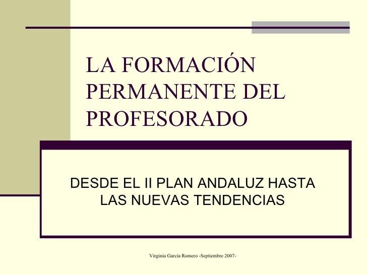 LA FORMACIÓN PERMANENTE DEL PROFESORADO DESDE EL II PLAN ANDALUZ HASTA LAS NUEVAS TENDENCIAS