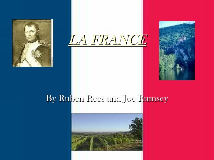 LA FRANCE By Ruben Rees and Joe Rumsey