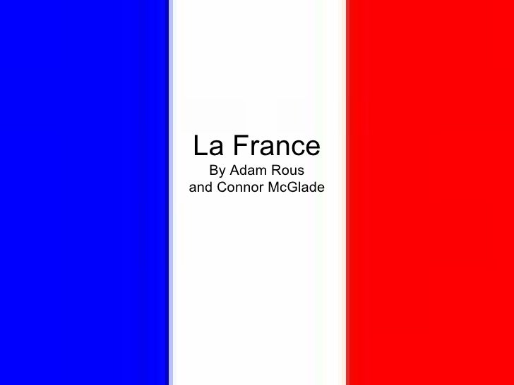 La France By Adam Rous and Connor McGlade