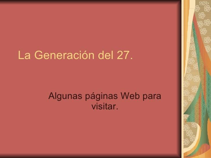 La Generación del 27. Algunas páginas Web para visitar.