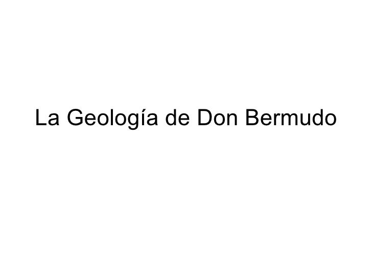 La Geología de Don Bermudo