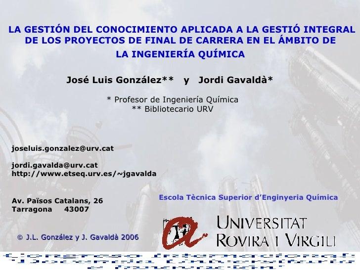 LA GESTIÓN DEL CONOCIMIENTO APLICADA A LA GESTIÓ INTEGRAL DE LOS PROYECTOS DE FINAL DE CARRERA EN EL ÁMBITO DE  LA INGENIE...