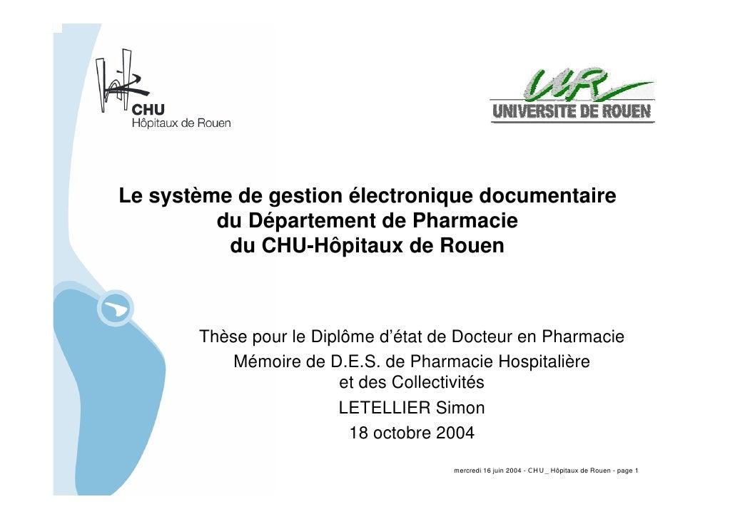 Le système de gestion électronique documentaire          du Département de Pharmacie           du CHU-Hôpitaux de Rouen   ...