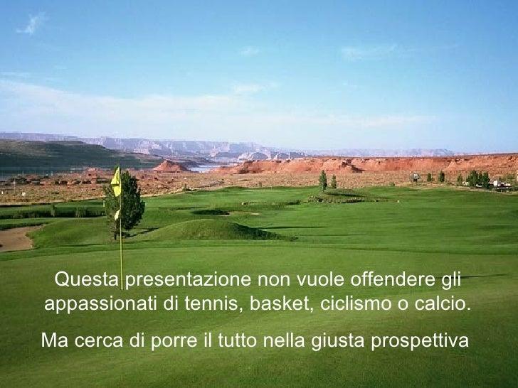 La giusta prospettiva del golf