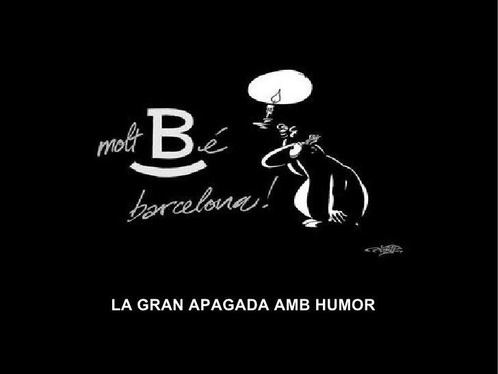 LA GRAN APAGADA AMB HUMOR