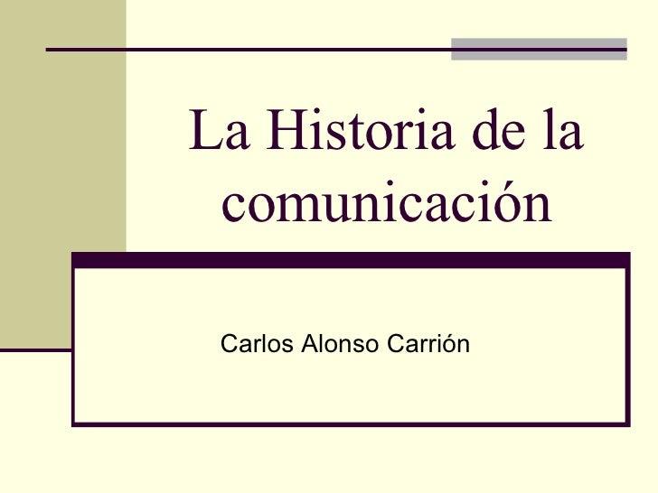 La Historia De La ComunicacióN