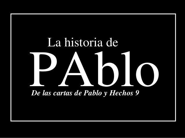 PAblo La historia de De las cartas de Pablo y Hechos 9